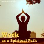 Work As A Spiritual Path