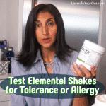 Test Elemental Shakes for Tolerance or Allergy