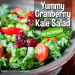 Yummy Cranberry Kale Salad – for Beginners!