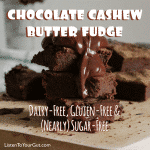 Chocolate Cashew Butter Fudge – Dairy-Free, GF, and nearly Sugar-Free!