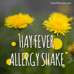 Hay Fever Allergy Shake