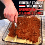 Intuitive (no recipe!) Cooking for College – Lasagna & Bolognese Sauce