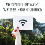 Why You Should Lobby Against 5G Wireless In Your Neighborhood
