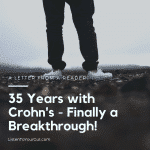 35 Years with Crohn's – Finally a Breakthrough!