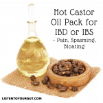 Hot Castor Oil Pack for IBD or IBS – Pain, Spasming, Bloating