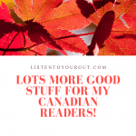 Lots More Good Stuff for my Canadian Readers!