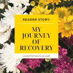 My Journey of Recovery — Reader Story