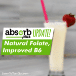 Absorb Plus Update – Natural Folate & Improved B6