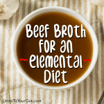 Beef Broth for an Elemental Diet