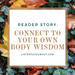Connect to Your Own Body Wisdom — Reader Story