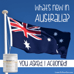 What's New in Australia… You asked, I actioned!