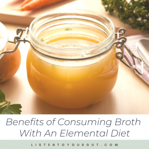 Benefits of Consuming Broth With An Elemental Diet