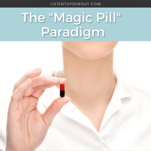 """The """"Magic Pill"""" Paradigm"""